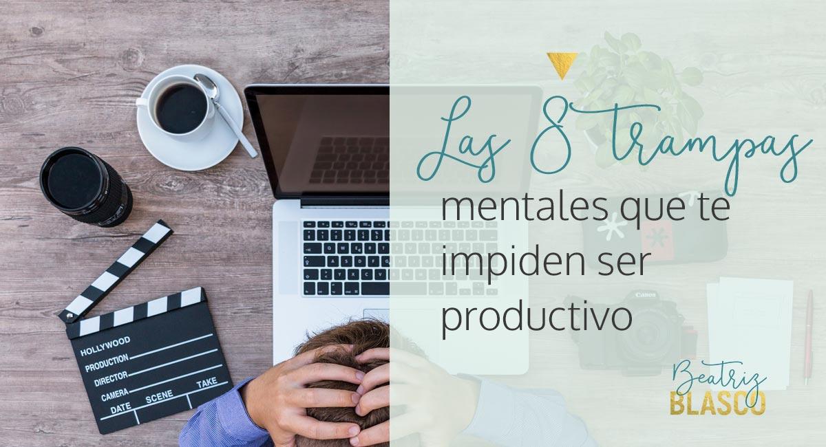 Las 8 trampas mentales que te impiden ser productivo