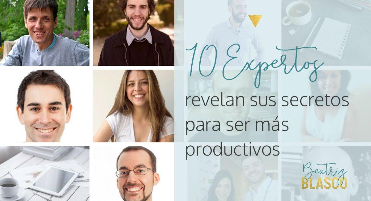10 expertos revelan sus secretos para ser más productivos