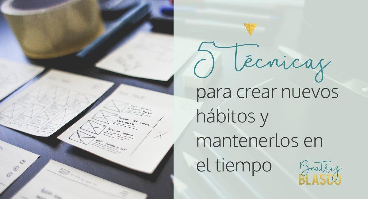 5 técnicas para crear nuevos hábitos y mantenerlos en el tiempo