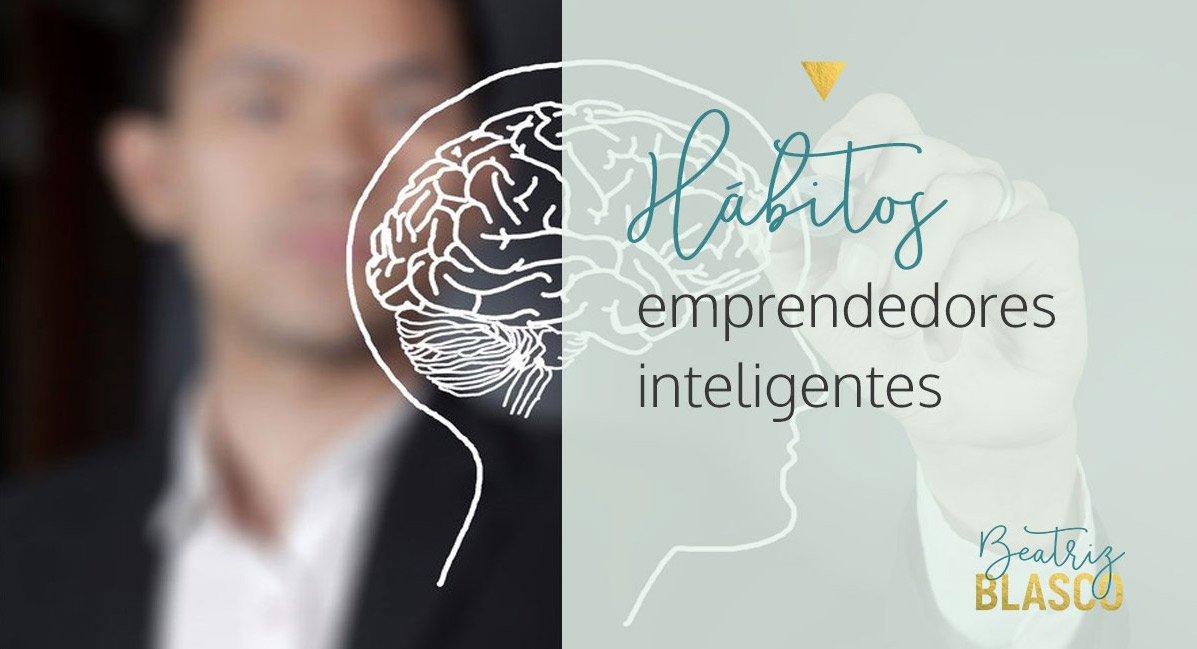 hábitos emprendedores inteligentes