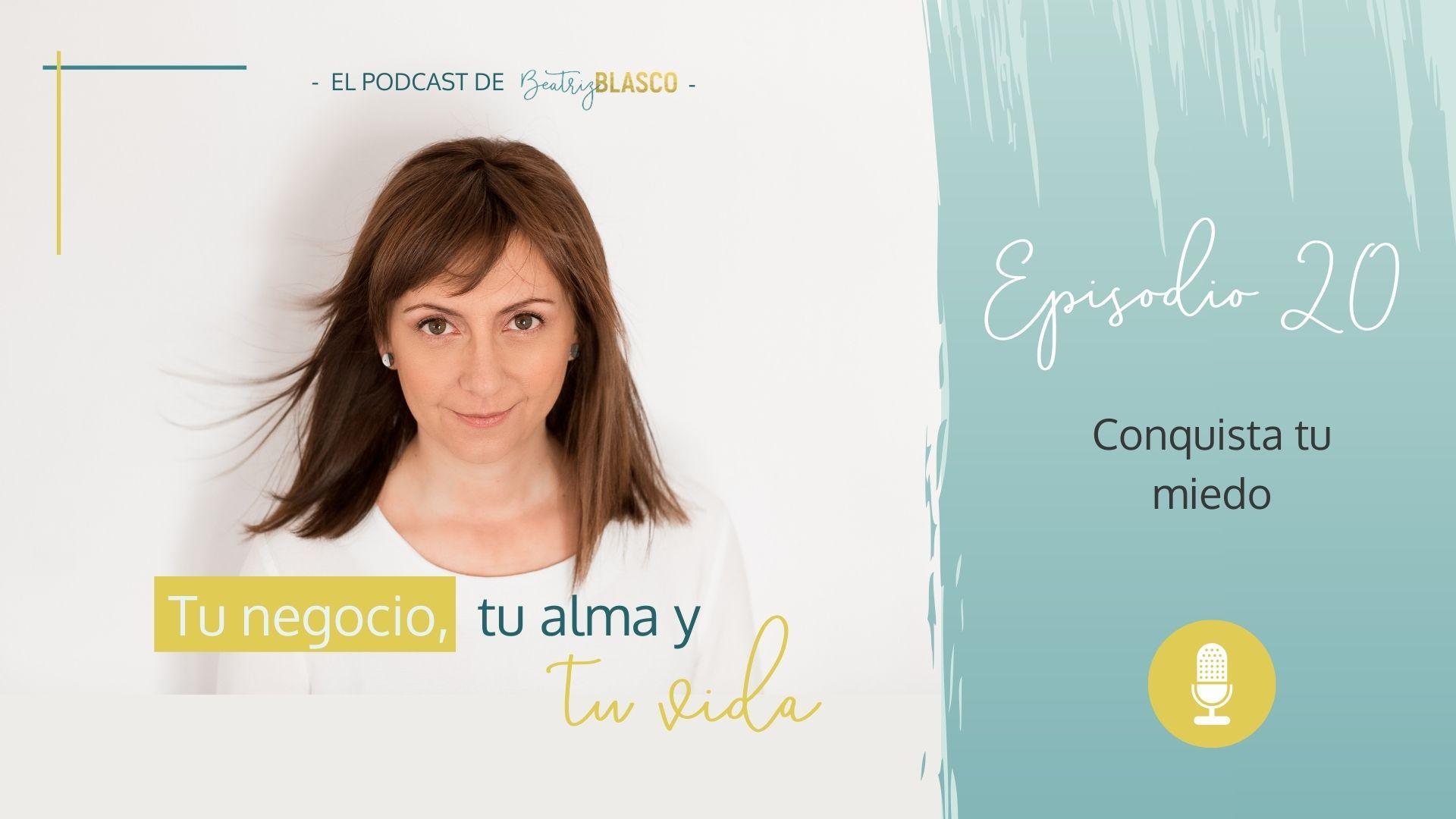 Podcast: Consquita tu miedo